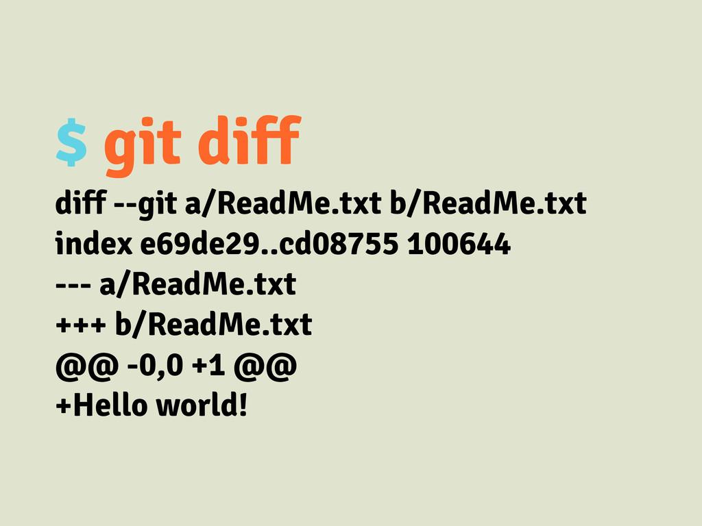 $ git diff diff --git a/ReadMe.txt b/ReadMe.txt...