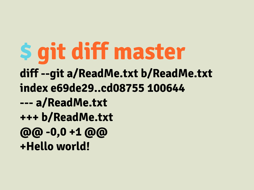 $ git diff master diff --git a/ReadMe.txt b/Rea...