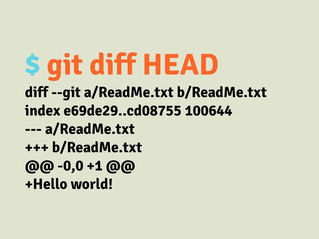 $ git diff HEAD diff --git a/ReadMe.txt b/ReadM...