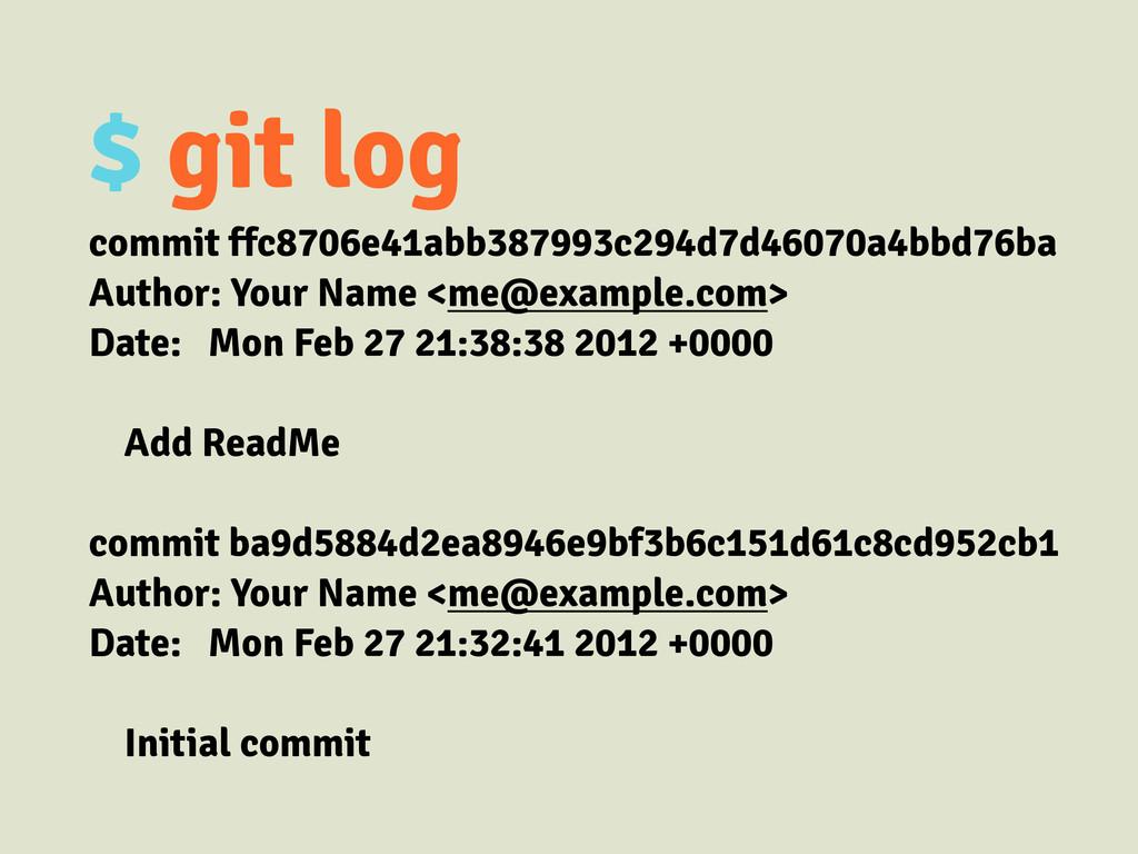$ git log commit ffc8706e41abb387993c294d7d4607...