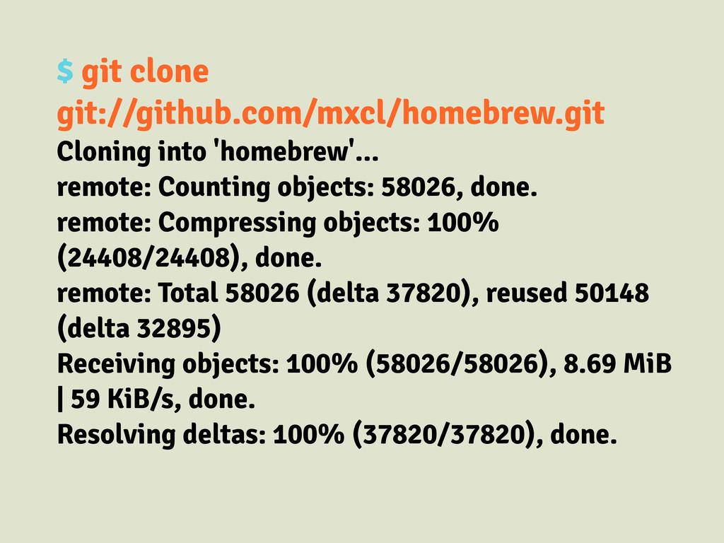$ git clone git://github.com/mxcl/homebrew.git ...