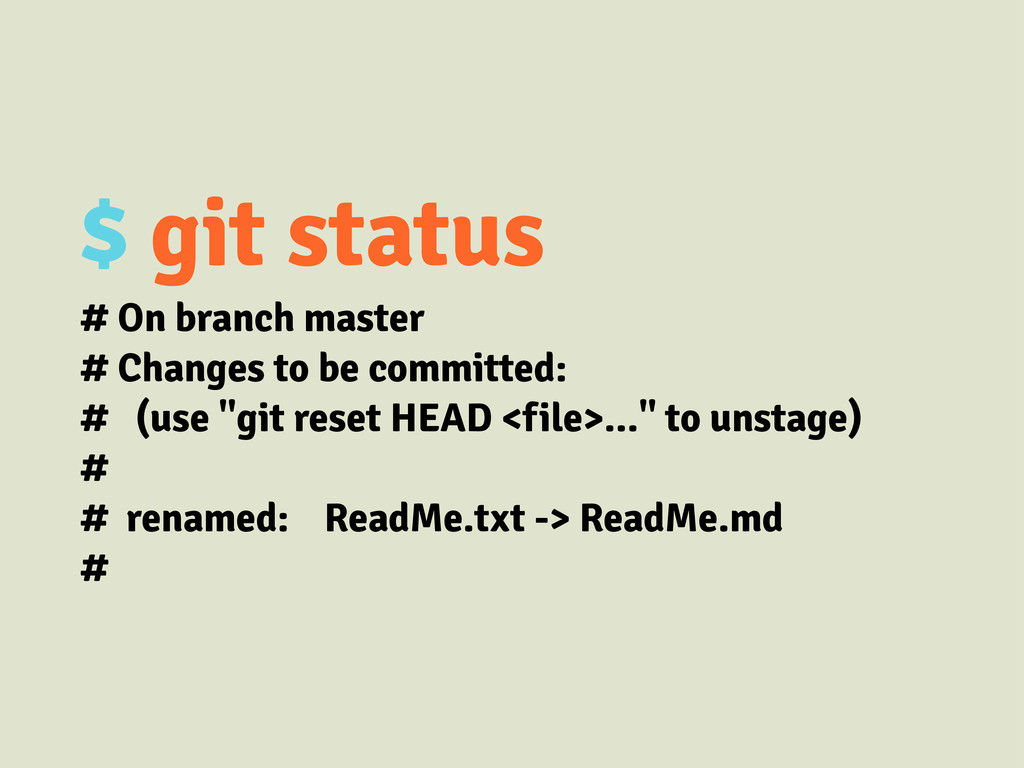 $ git status # On branch master # Changes to be...