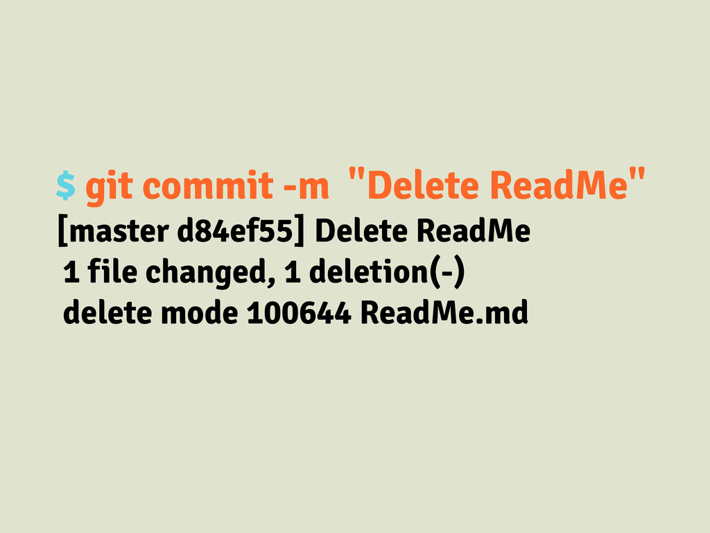 """$ git commit -m """"Delete ReadMe"""" [master d84ef55..."""