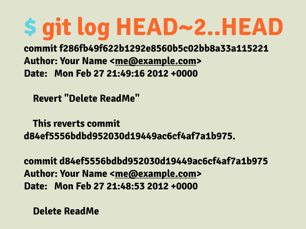 $ git log HEAD~2..HEAD commit f286fb49f622b1292...
