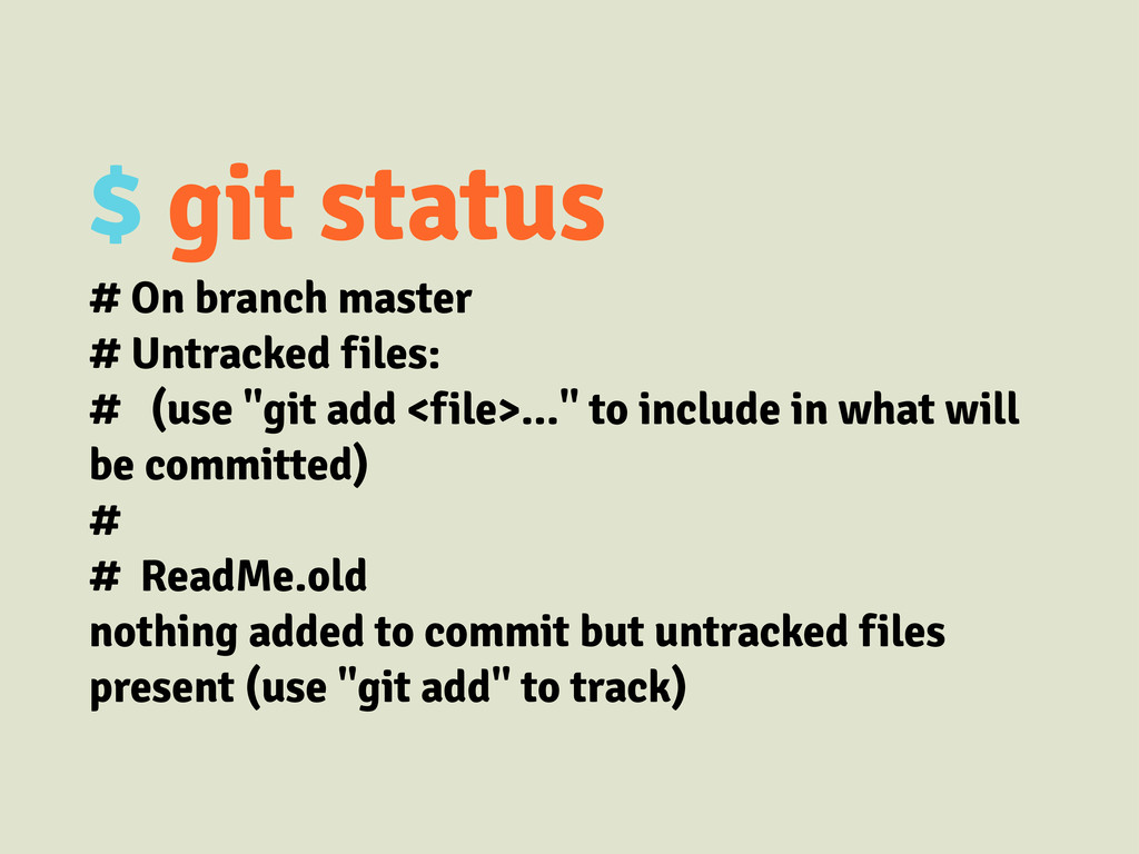 $ git status # On branch master # Untracked fil...