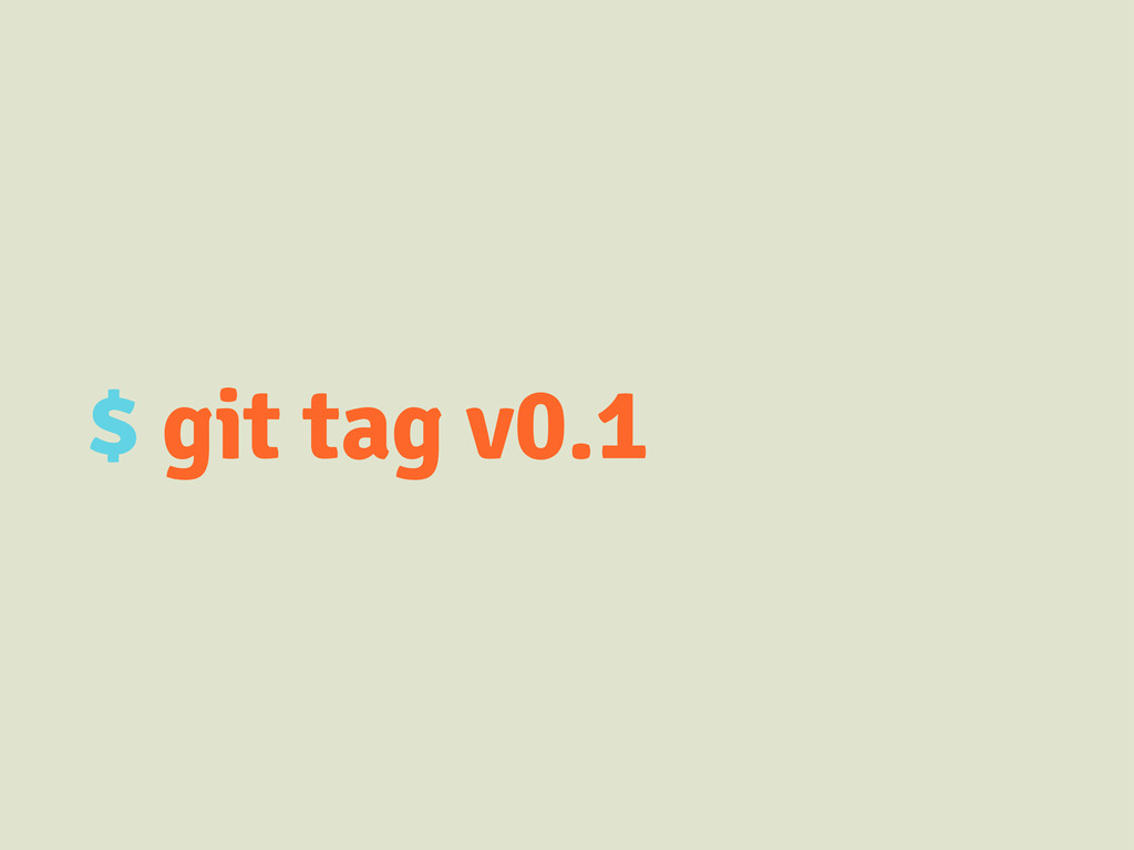 $ git tag v0.1