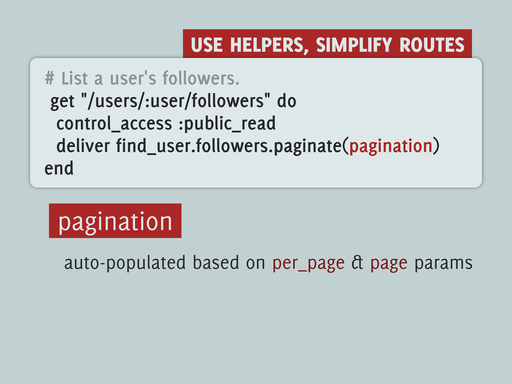 USE HELPERS, SIMPLIFY ROUTES # List a user's fo...
