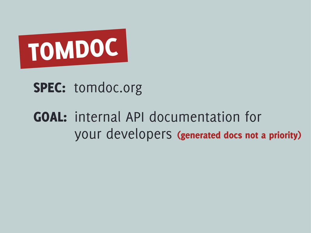SPEC: TOMDOC GOAL: internal API documentation f...