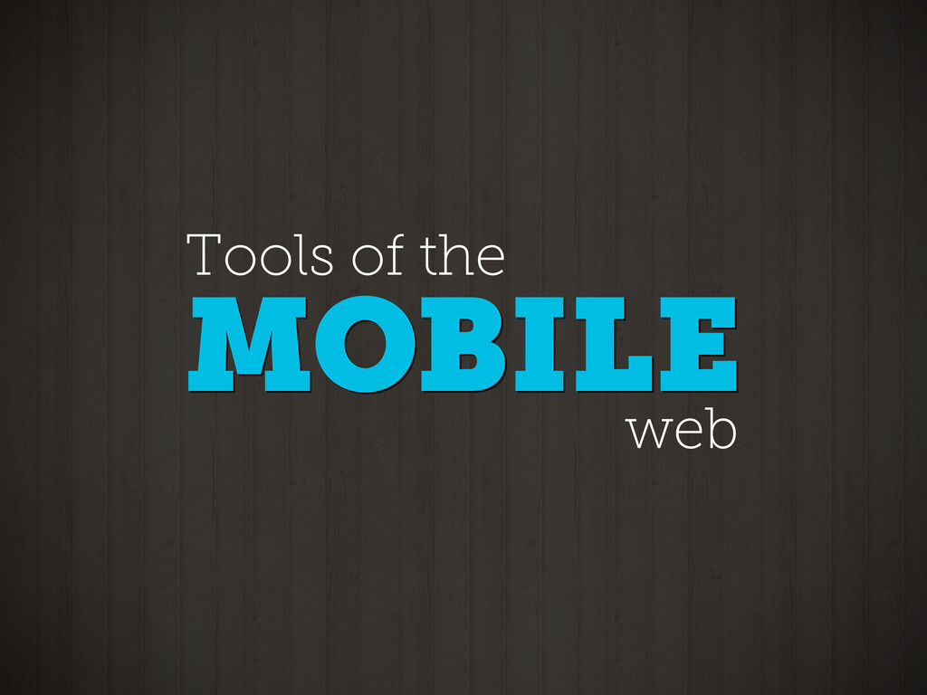 MOBILE Tools of the MOBILE web
