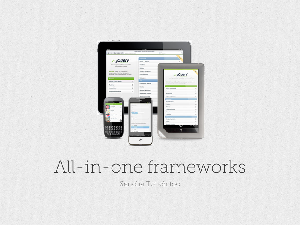 All-in-one frameworks Sencha Touch too