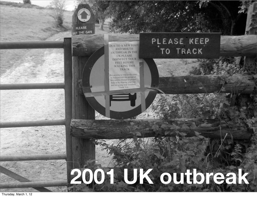 2001 UK outbreak Thursday, March 1, 12