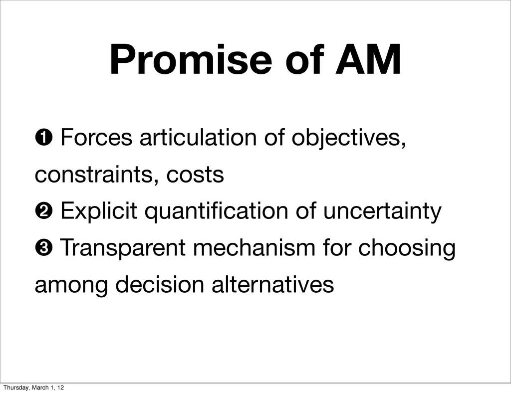 Promise of AM ➊ Forces articulation of objectiv...