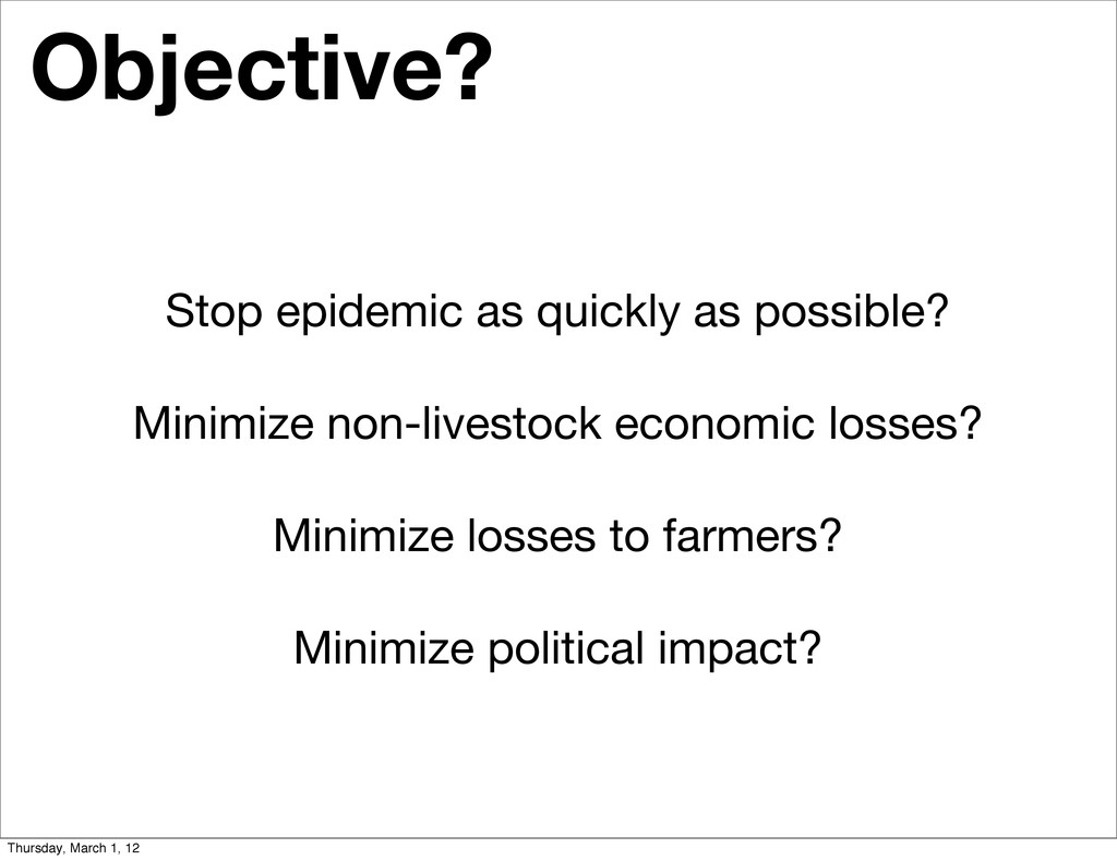 Objective? Stop epidemic as quickly as possible...