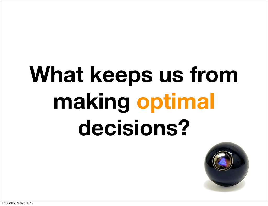 What keeps us from making optimal decisions? Th...