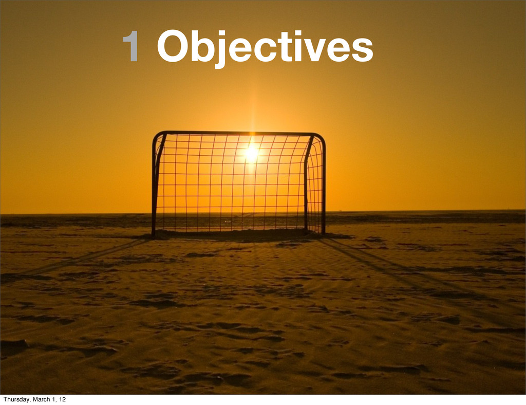 1 Objectives Thursday, March 1, 12