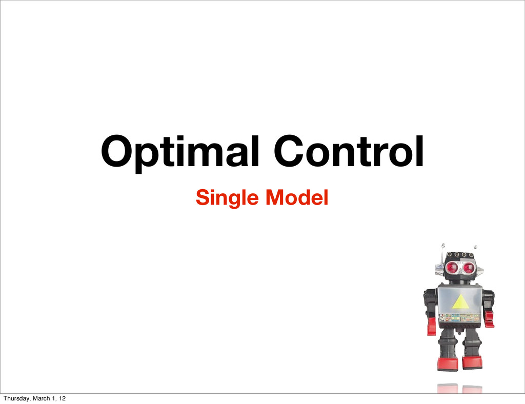 Single Model Optimal Control Thursday, March 1,...