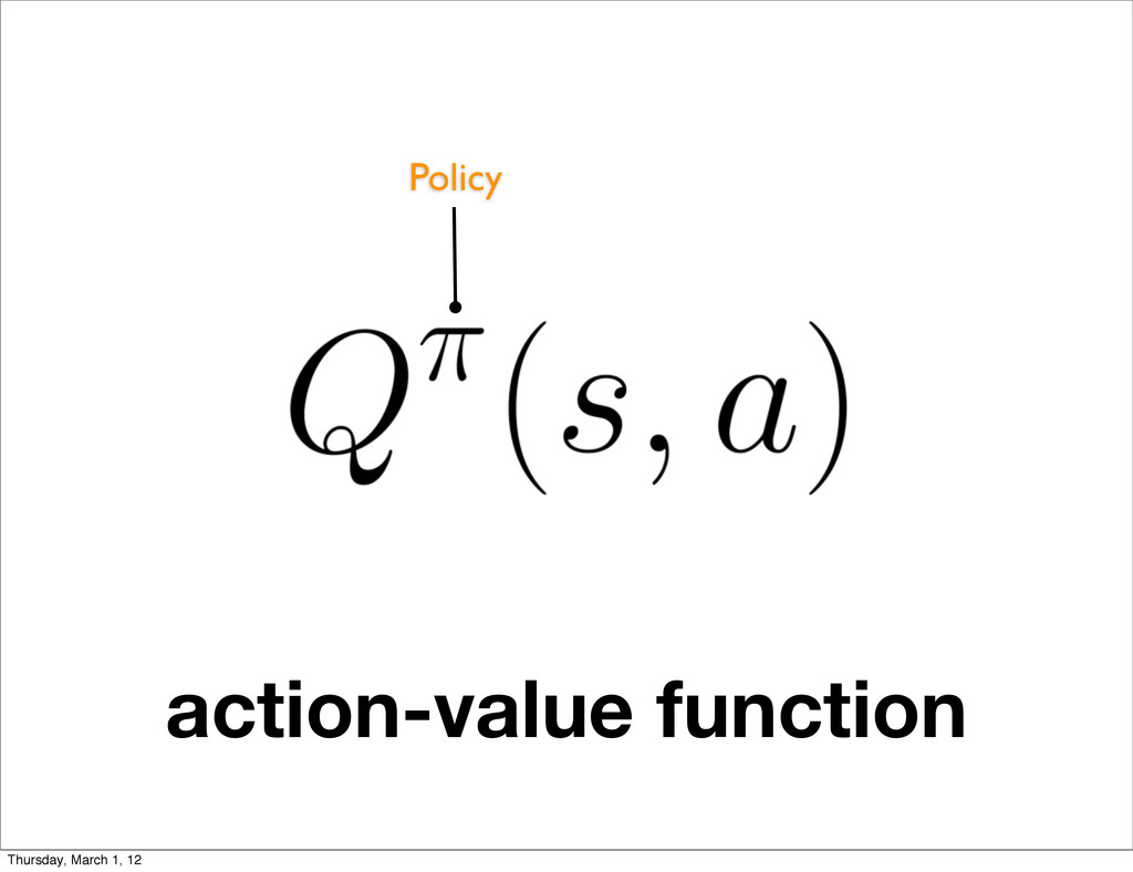 action-value function Policy Thursday, March 1,...