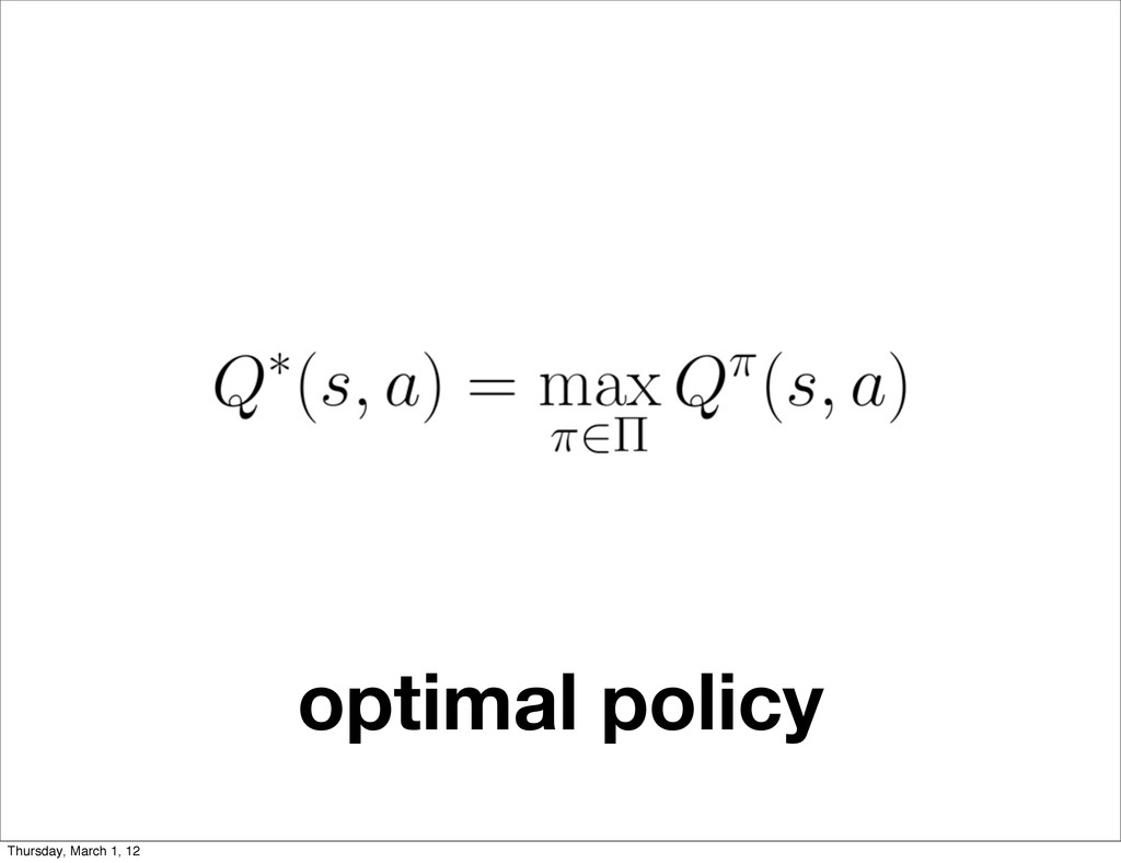 optimal policy Thursday, March 1, 12