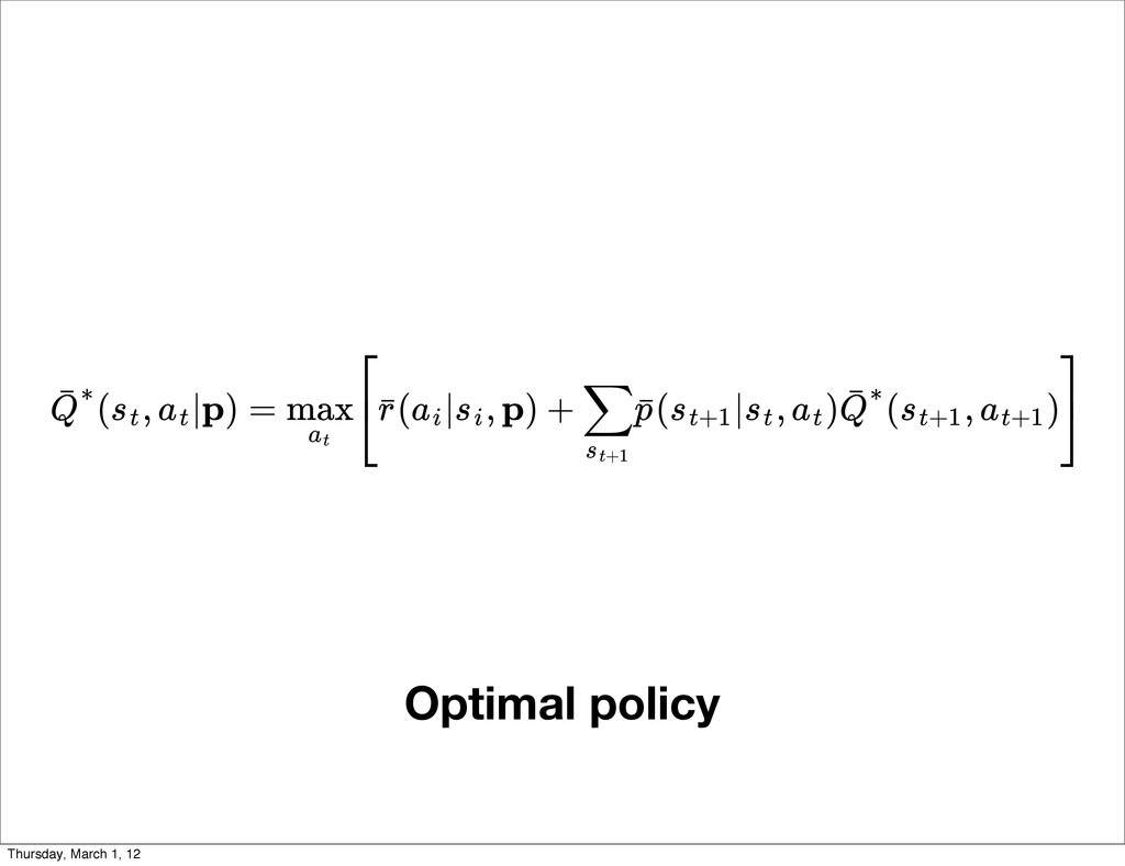 Optimal policy ( , |p) = ( | , p) + ( | , ) ( ,...