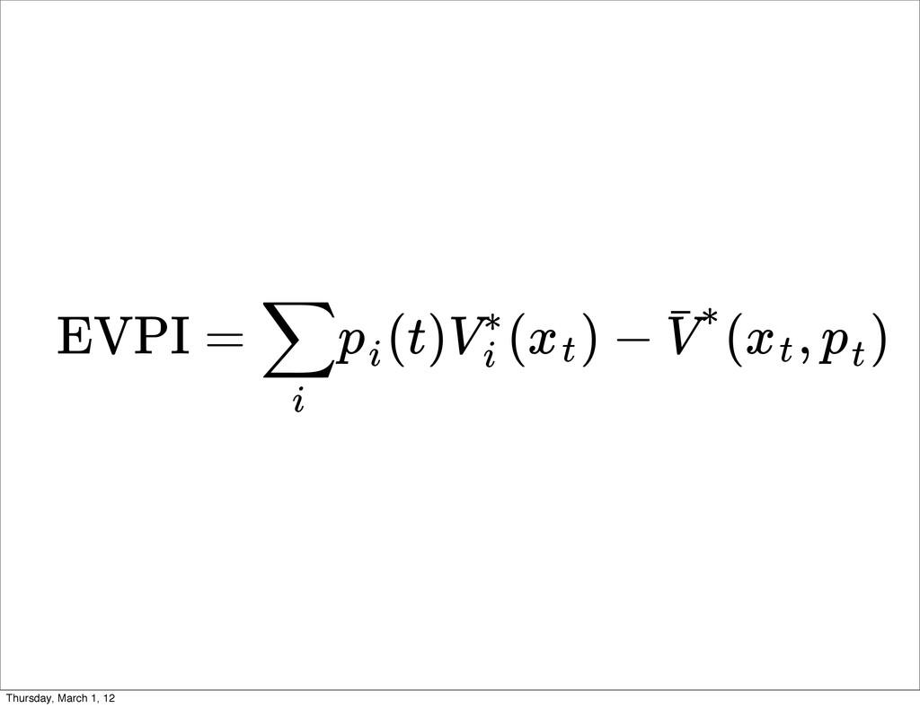 EVPI = (t) ( ) − ( , ) ∑ i pi V∗ i xt V ˉ∗ xt p...