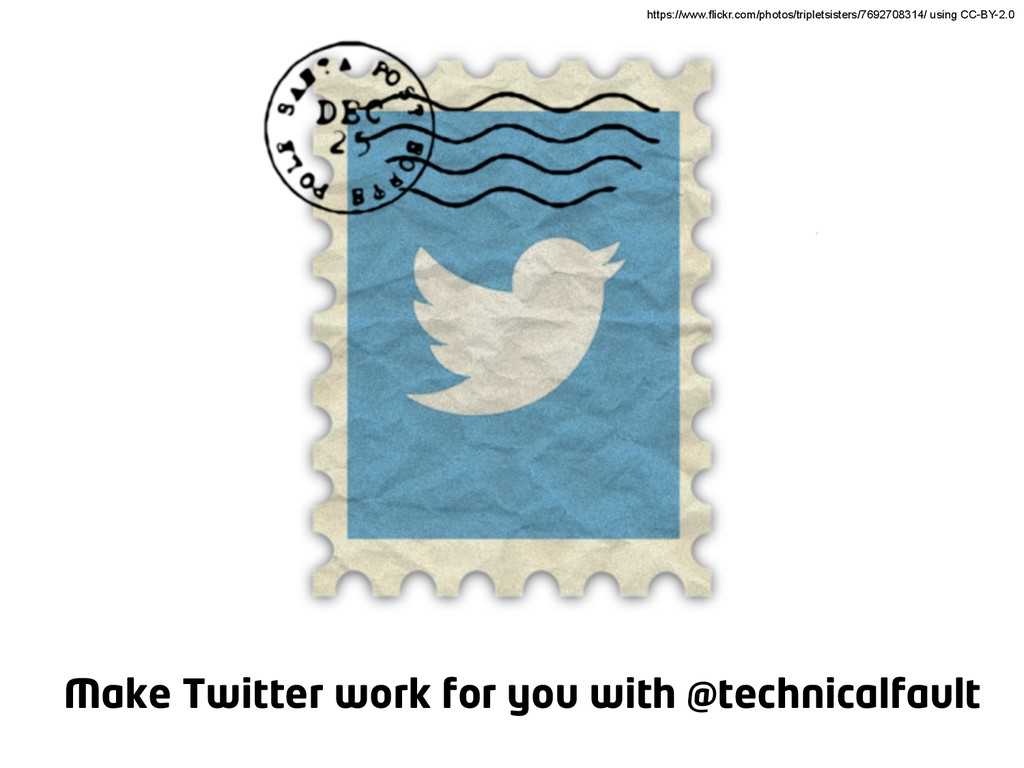 Make Twitter work for you with @technicalfault ...