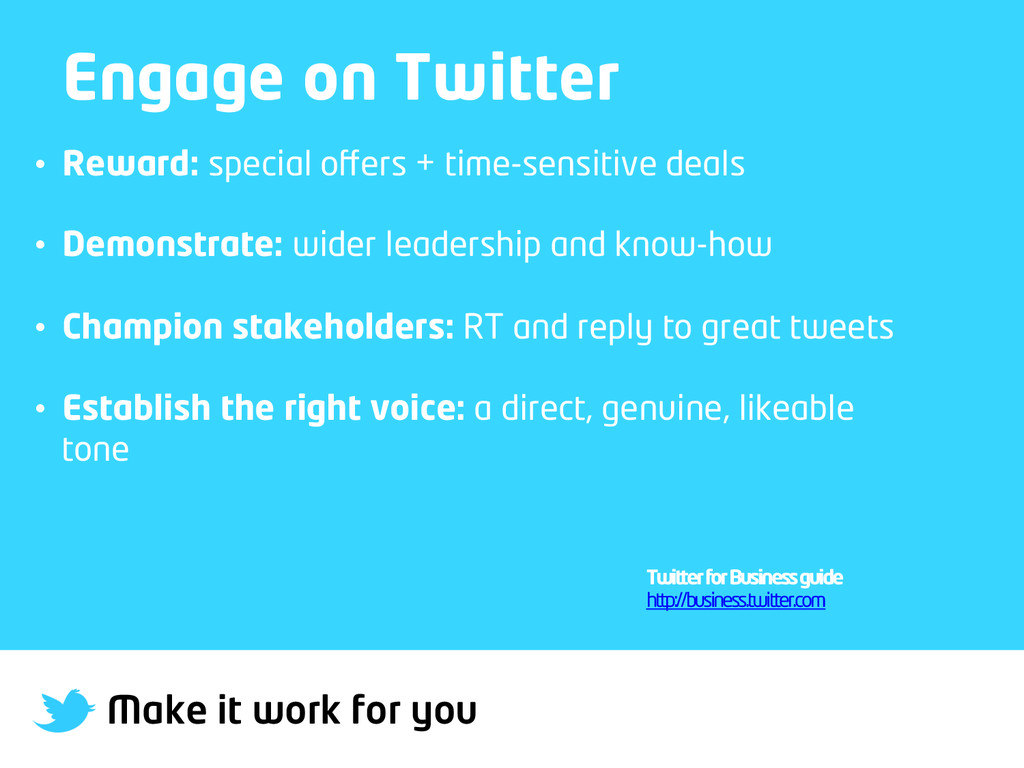 Make it work for you Engage on Twitter • Rewar...