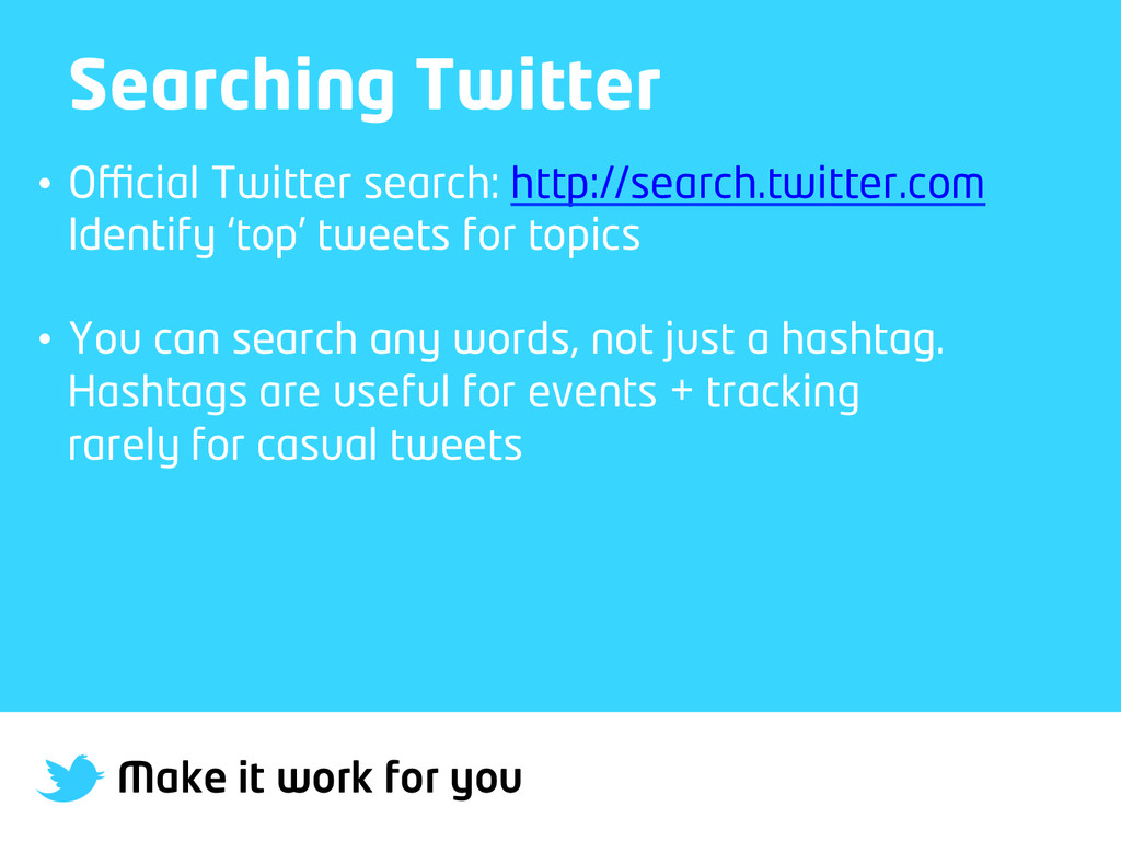 Make it work for you Searching Twitter • Officia...