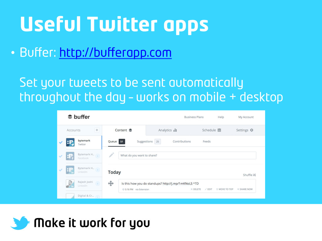 Make it work for you Useful Twitter apps • Buff...