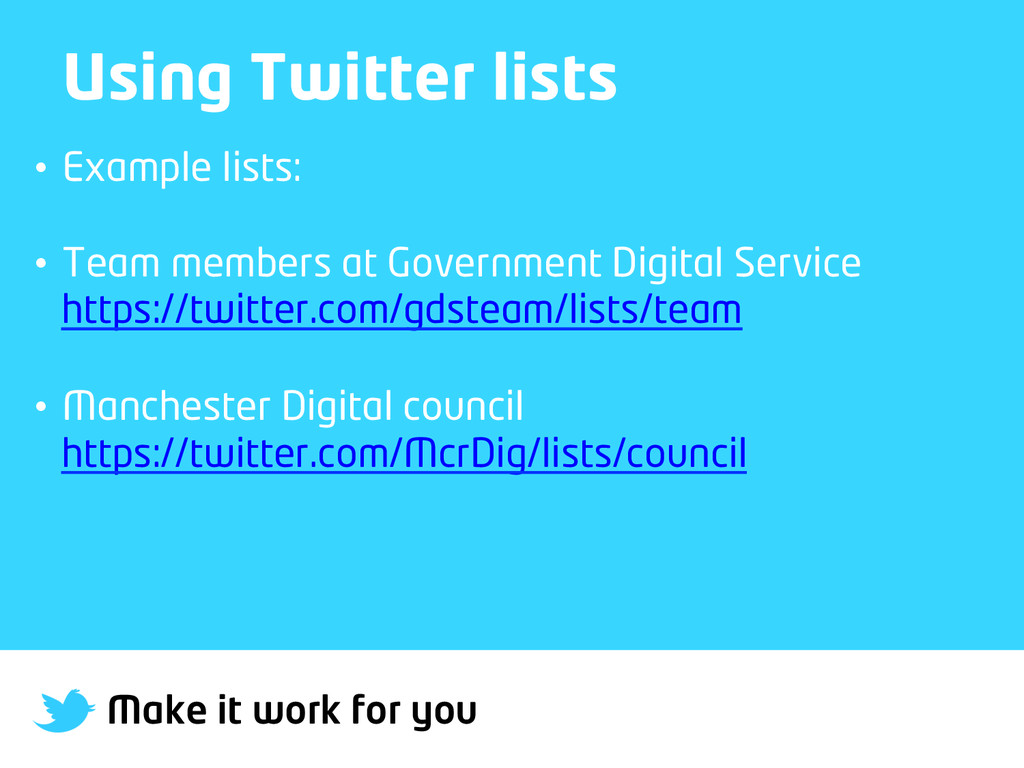 Make it work for you Using Twitter lists • Exa...