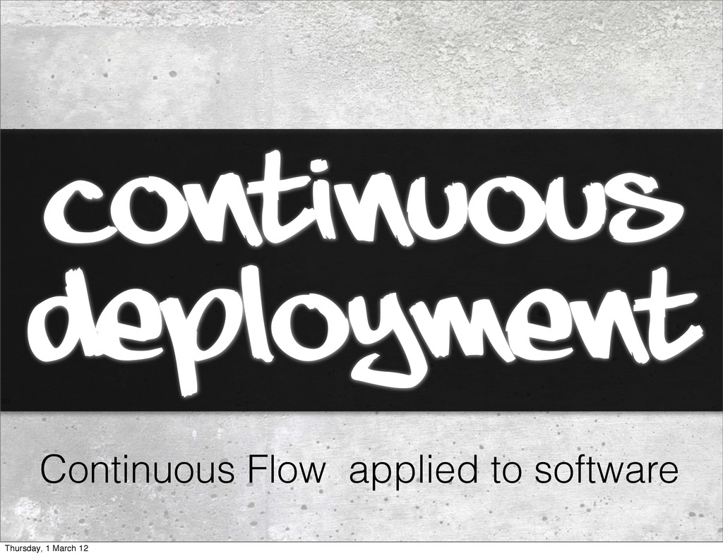 continuous deployment Continuous Flow applied t...