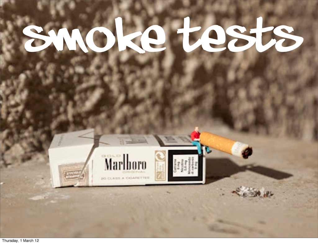 Smoke tests Thursday, 1 March 12