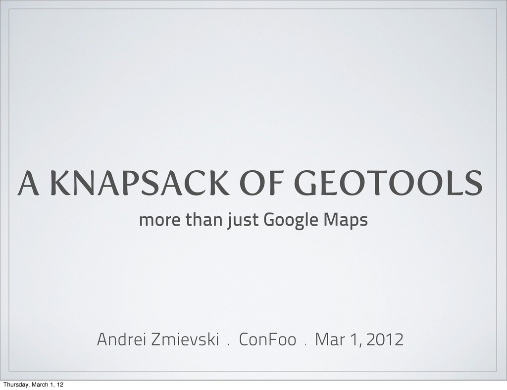A KNAPSACK OF GEOTOOLS more than just Google Ma...