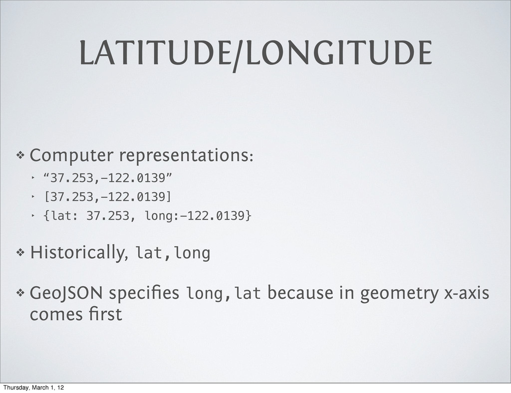 LATITUDE/LONGITUDE ❖ Computer representations: ...