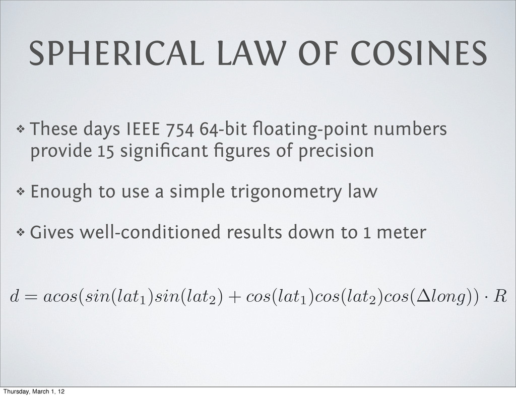 SPHERICAL LAW OF COSINES ❖ These days IEEE 754 ...