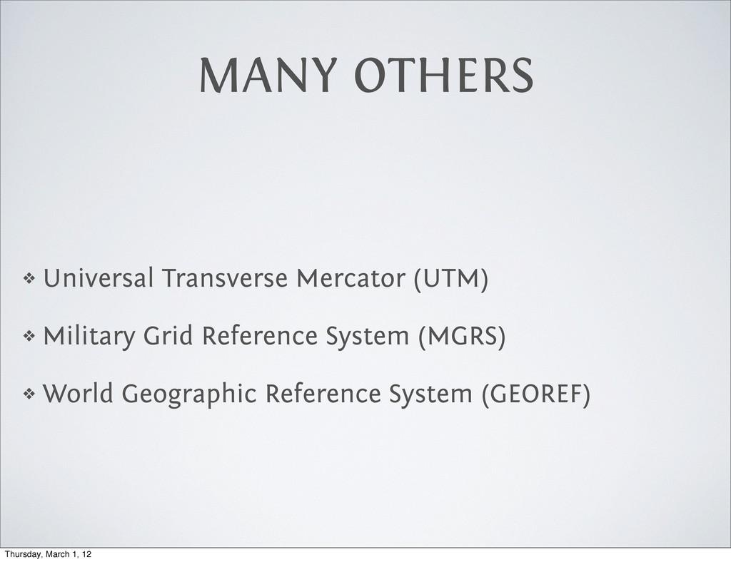 MANY OTHERS ❖ Universal Transverse Mercator (UT...