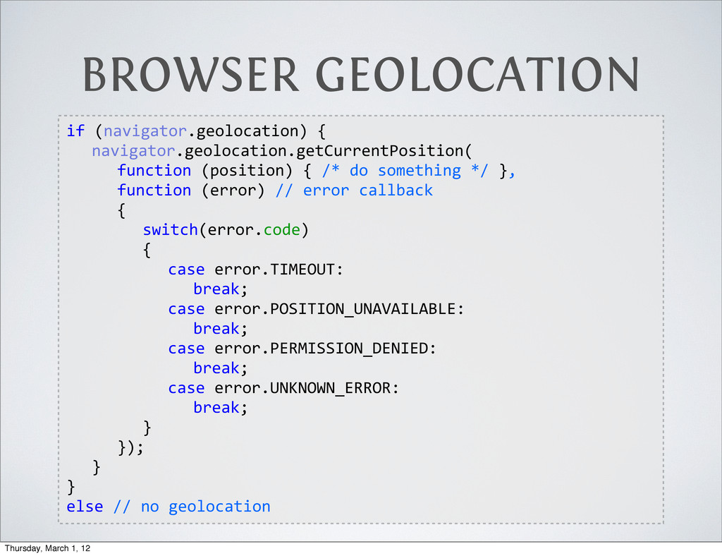 BROWSER GEOLOCATION if  (navigator.geolocation)...