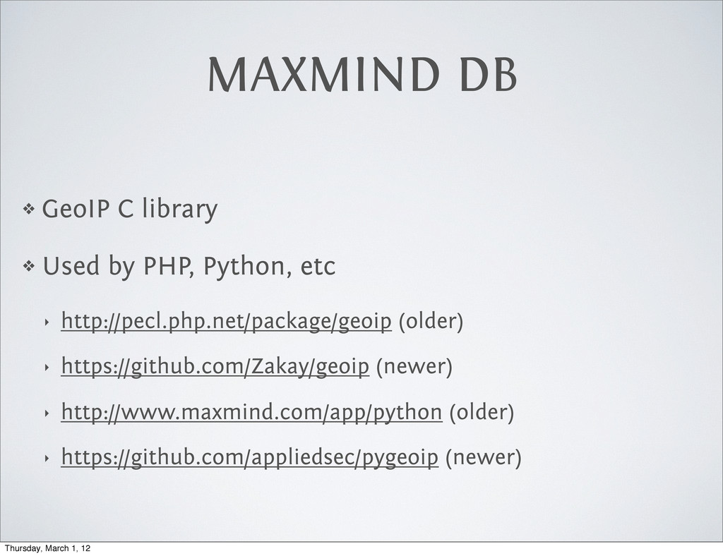 MAXMIND DB ❖ GeoIP C library ❖ Used by PHP, Pyt...