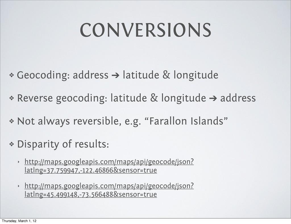 CONVERSIONS ❖ Geocoding: address ➔ latitude & l...