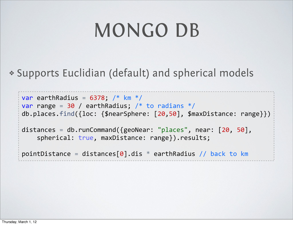 MONGO DB ❖ Supports Euclidian (default) and sph...