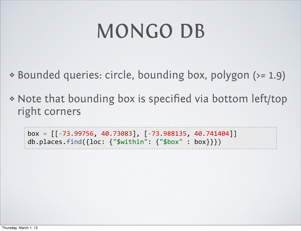 MONGO DB ❖ Bounded queries: circle, bounding bo...