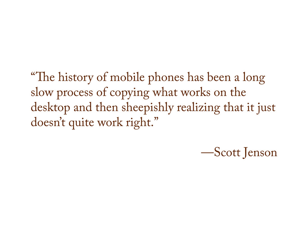 """"""" e history of mobile phones has been a long sl..."""