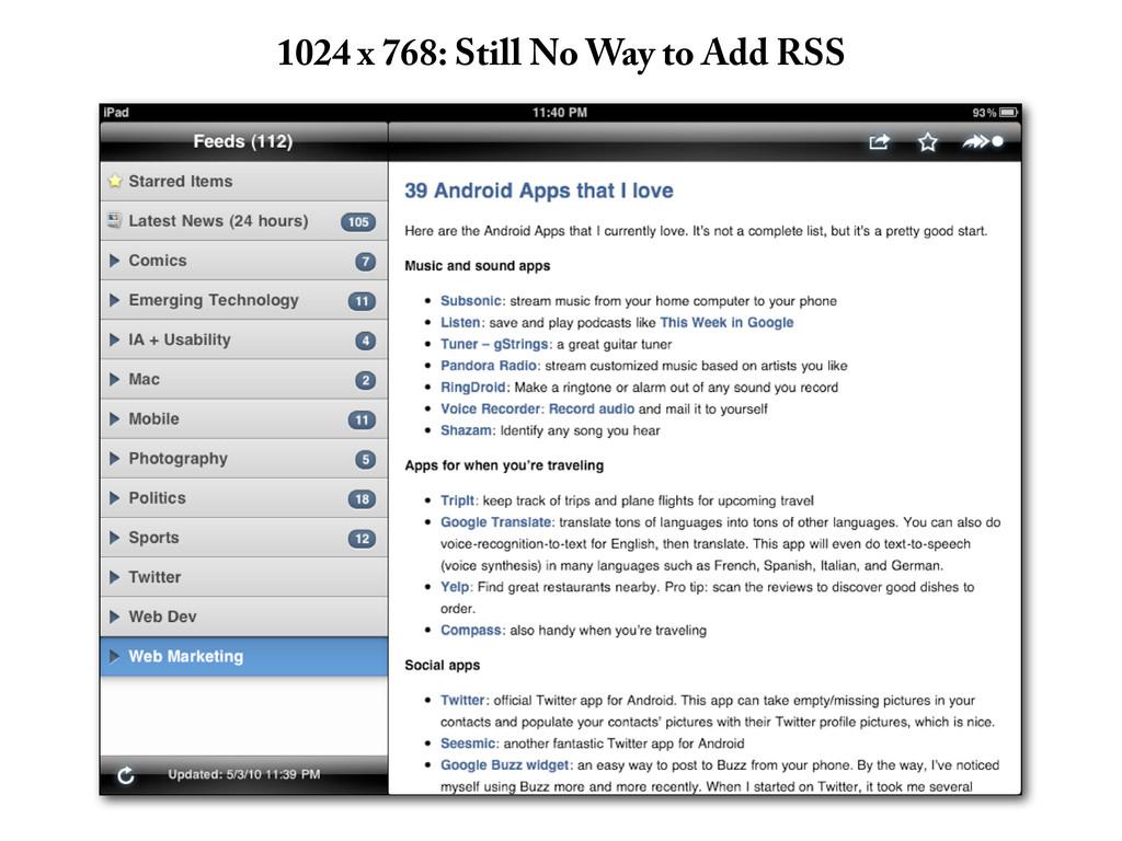 1024 x 768: Still No Way to Add RSS