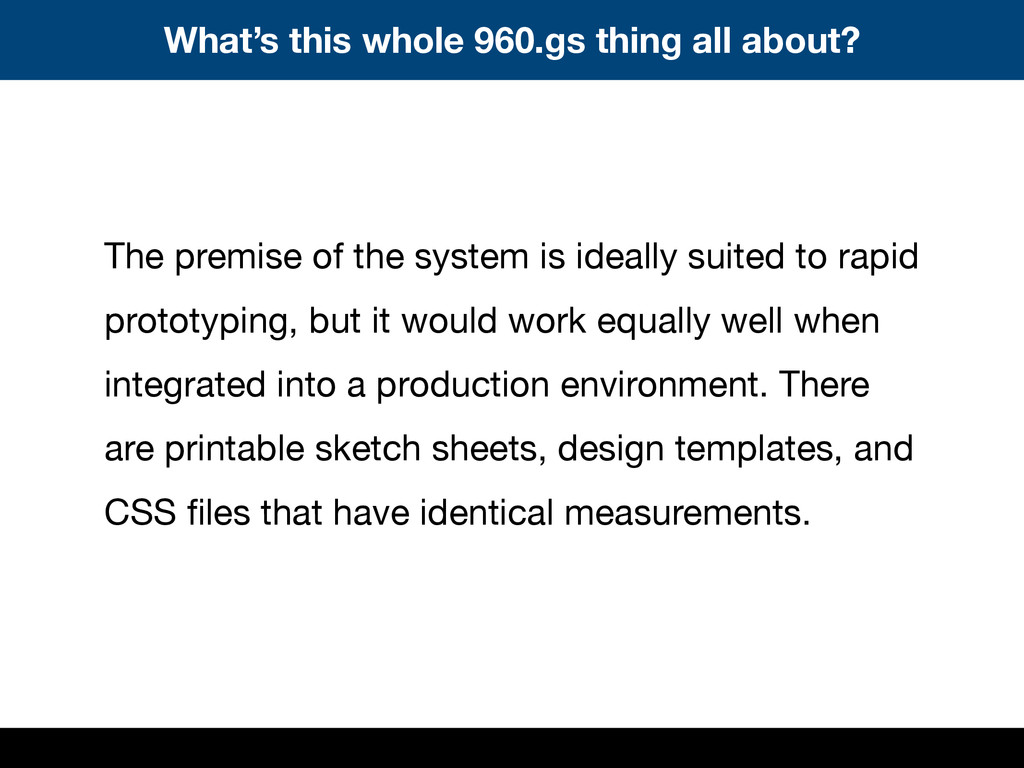 The premise of the system is ideally suited to ...