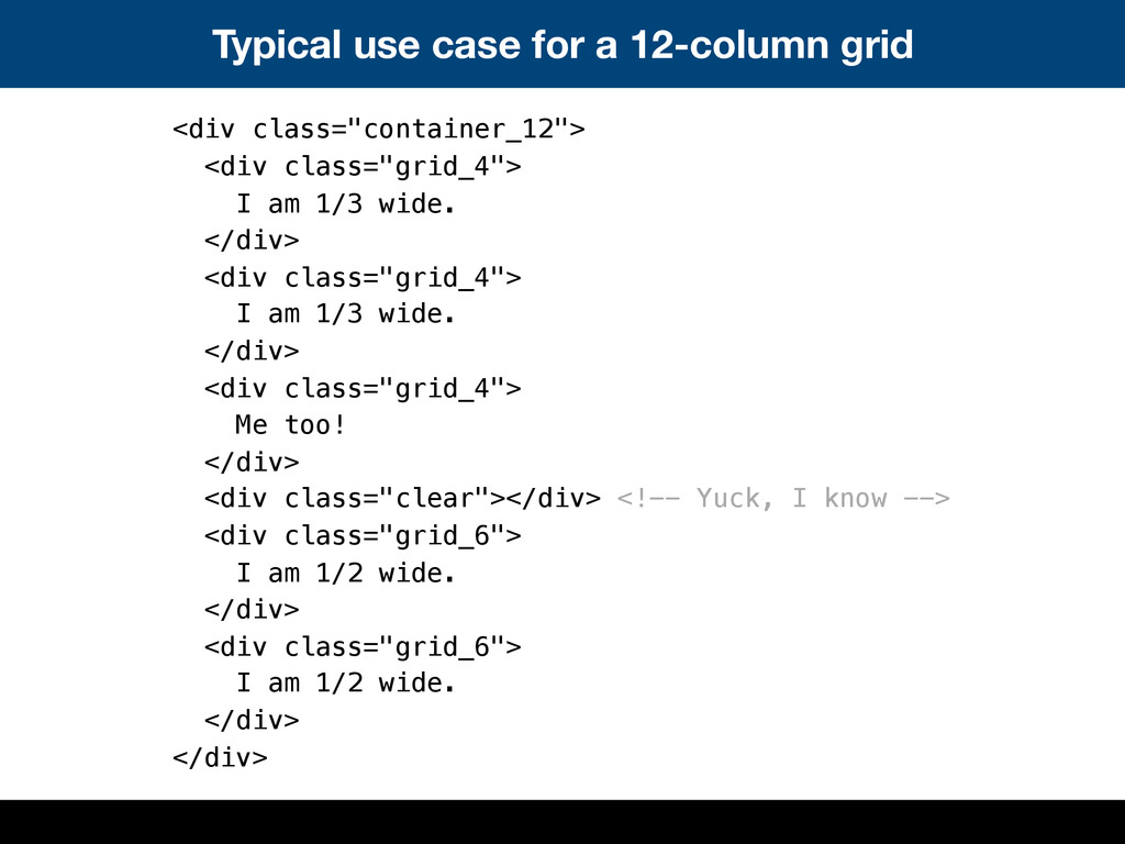 Typical use case for a 12-column grid <div clas...