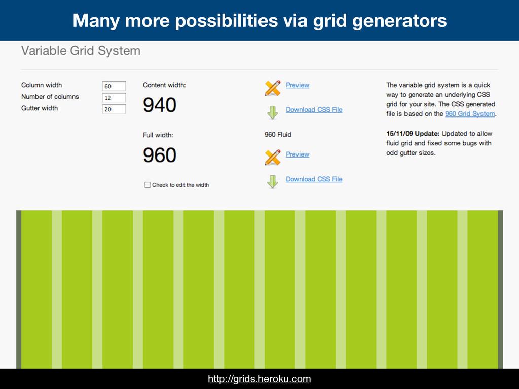 http://grids.heroku.com Many more possibilities...