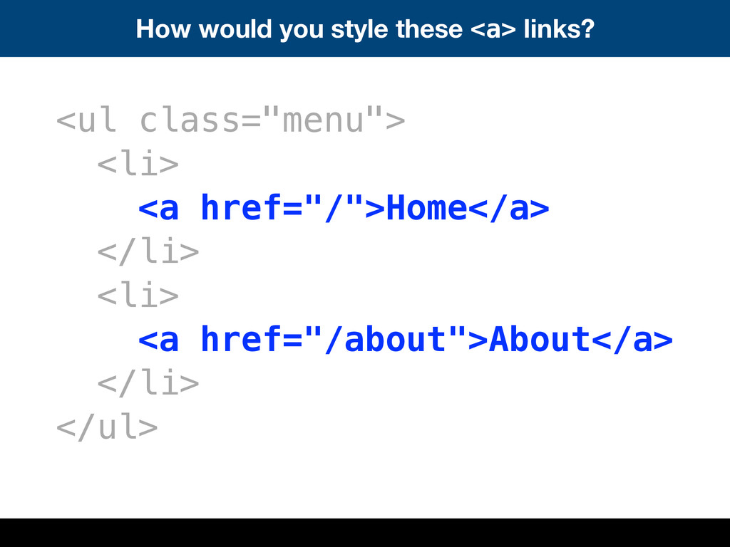 How would you style these <a> links? <ul class=...