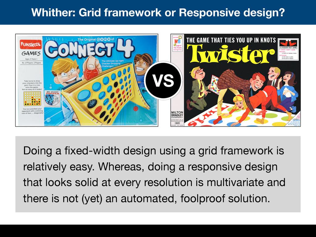 Whither: Grid framework or Responsive design? D...