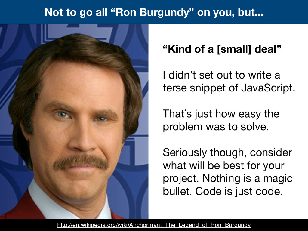 """Not to go all """"Ron Burgundy"""" on you, but... """"Ki..."""