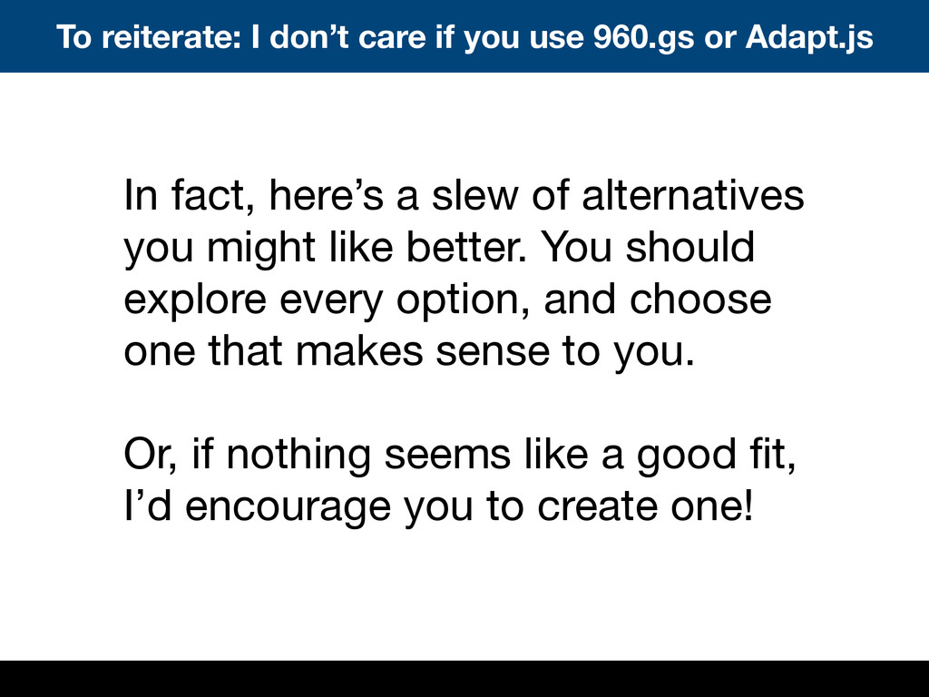 In fact, here's a slew of alternatives you migh...