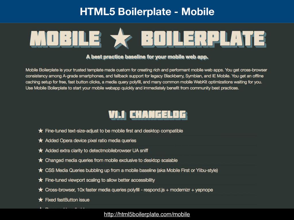 HTML5 Boilerplate - Mobile http://html5boilerpl...
